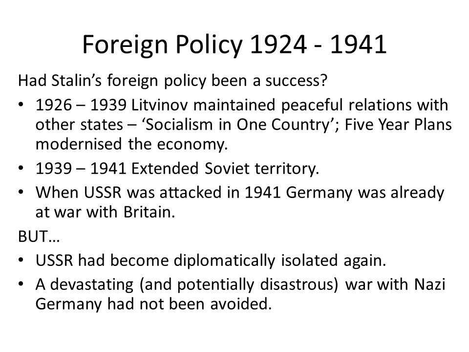Foreign Policy 1924 - 1941 Had Stalin's foreign policy been a success