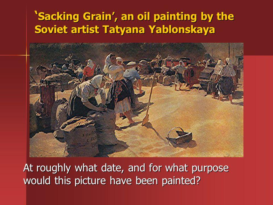 'Sacking Grain', an oil painting by the Soviet artist Tatyana Yablonskaya