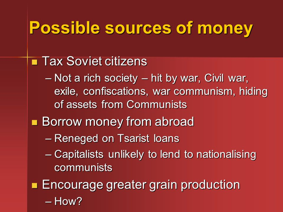 Possible sources of money