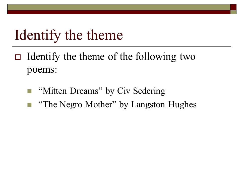 Identify the theme Identify the theme of the following two poems: