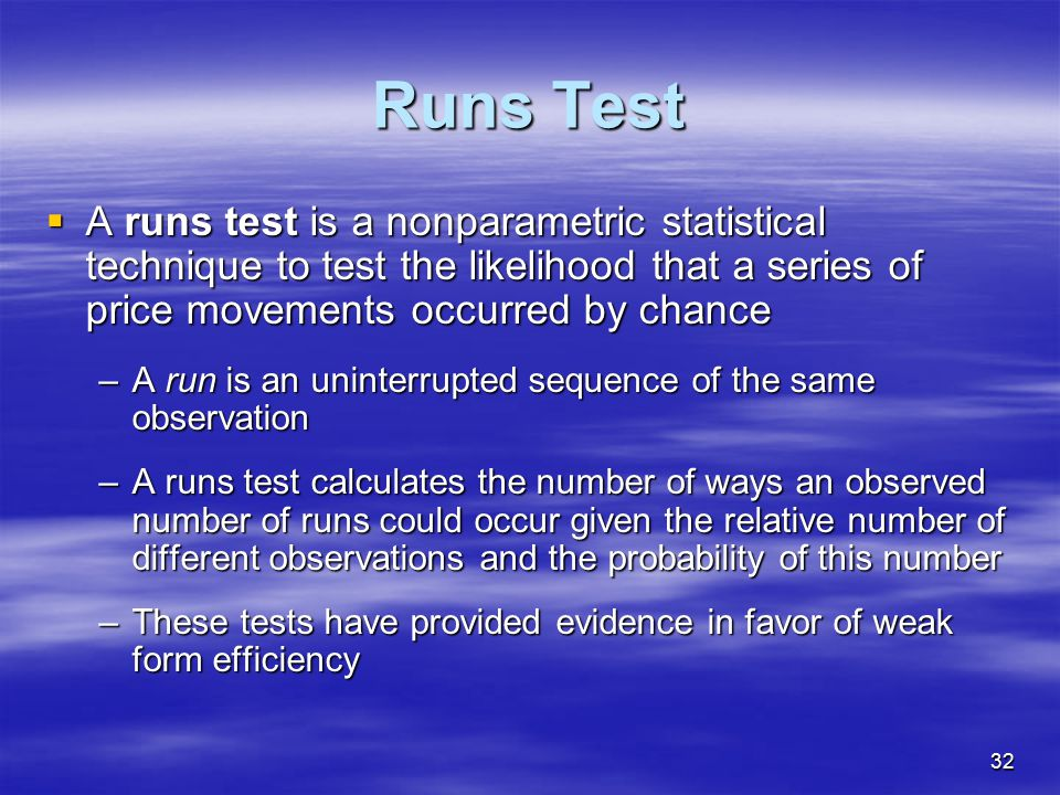 Runs Test A runs test is a nonparametric statistical technique to test the likelihood that a series of price movements occurred by chance.