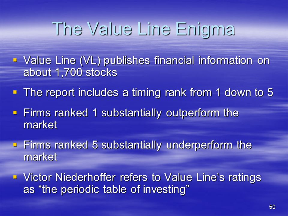 The Value Line Enigma Value Line (VL) publishes financial information on about 1,700 stocks. The report includes a timing rank from 1 down to 5.