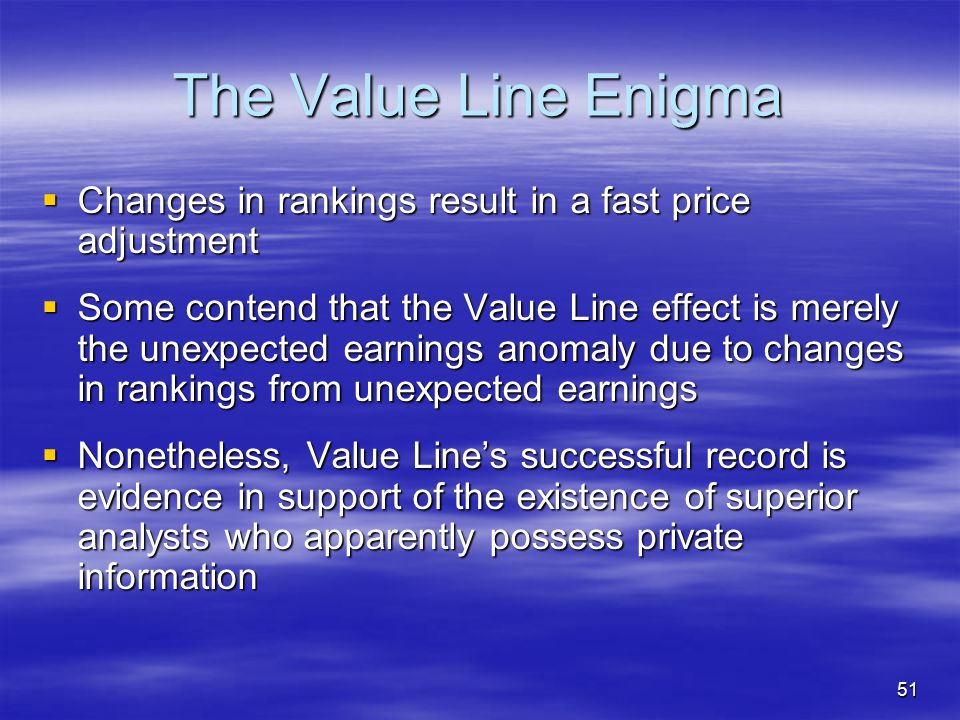 The Value Line Enigma Changes in rankings result in a fast price adjustment.