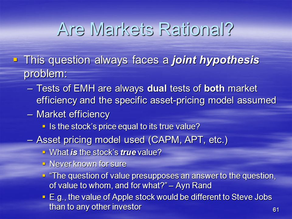 Are Markets Rational This question always faces a joint hypothesis problem: