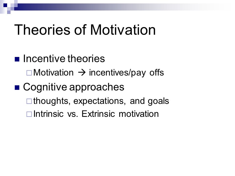 a comparison of the drive theory of motivation and the incentive theory of motivation Learn about theories of motivation drive theory arousal theory incentive theory drive theory the drive theory looks at motivation through the eyes of our.