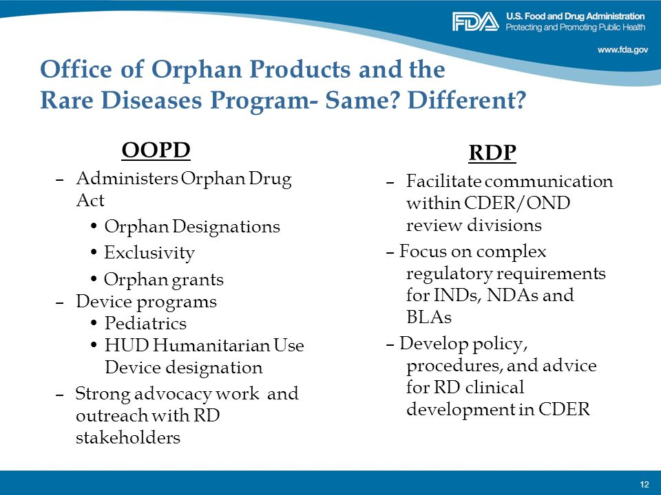 Office of Orphan Products and the Rare Diseases Program- Same
