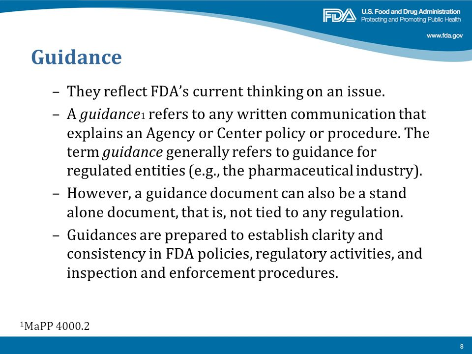 Guidance They reflect FDA's current thinking on an issue.