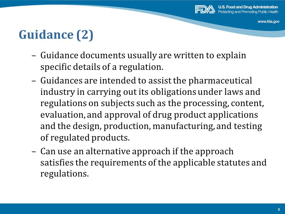 Guidance (2) Guidance documents usually are written to explain specific details of a regulation.