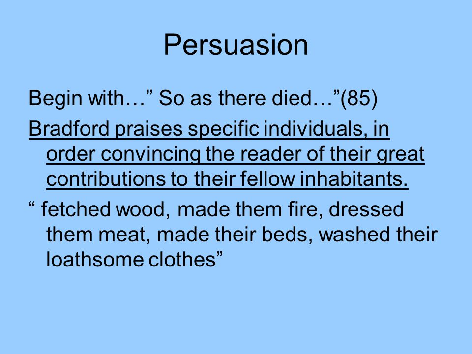 Persuasion Begin with… So as there died… (85)