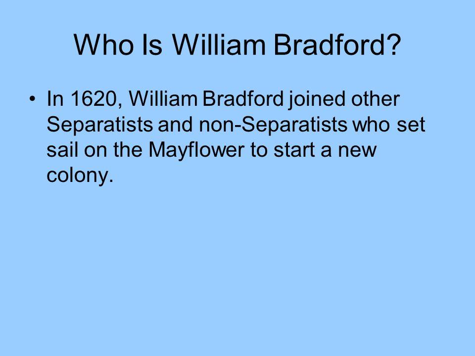 Who Is William Bradford