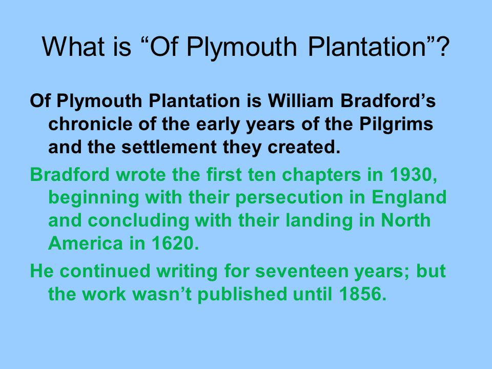 of plymouth plantation chapter 11 The ship arrived in plymouth in 1777 and equiano this chapter has a bit the land where he and doctor irving settled to form their plantation was.