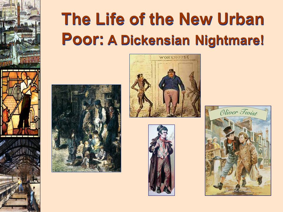 The Life of the New Urban Poor: A Dickensian Nightmare!