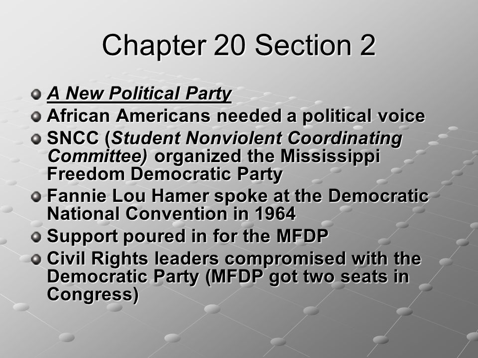 Chapter 20 Section 2 A New Political Party
