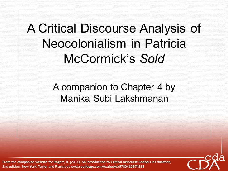 A Critical Discourse Analysis of Neocolonialism in Patricia McCormick's Sold A companion to Chapter 4 by Manika Subi Lakshmanan