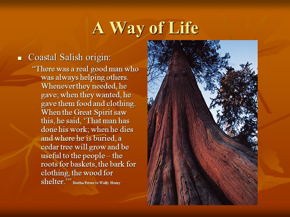 A Way of Life Coastal Salish origin: