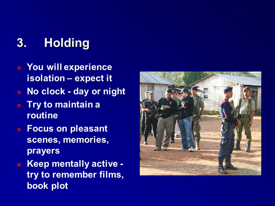 3. Holding You will experience isolation – expect it