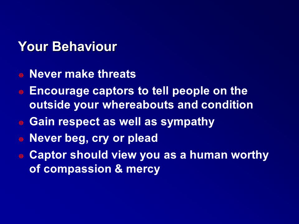Your Behaviour Never make threats