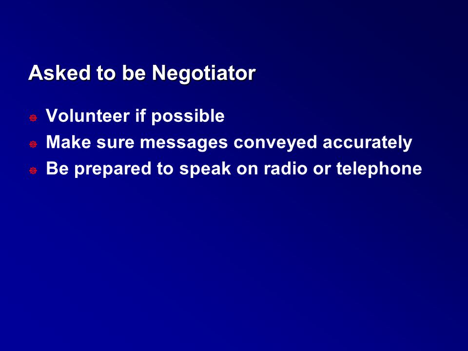Asked to be Negotiator Volunteer if possible