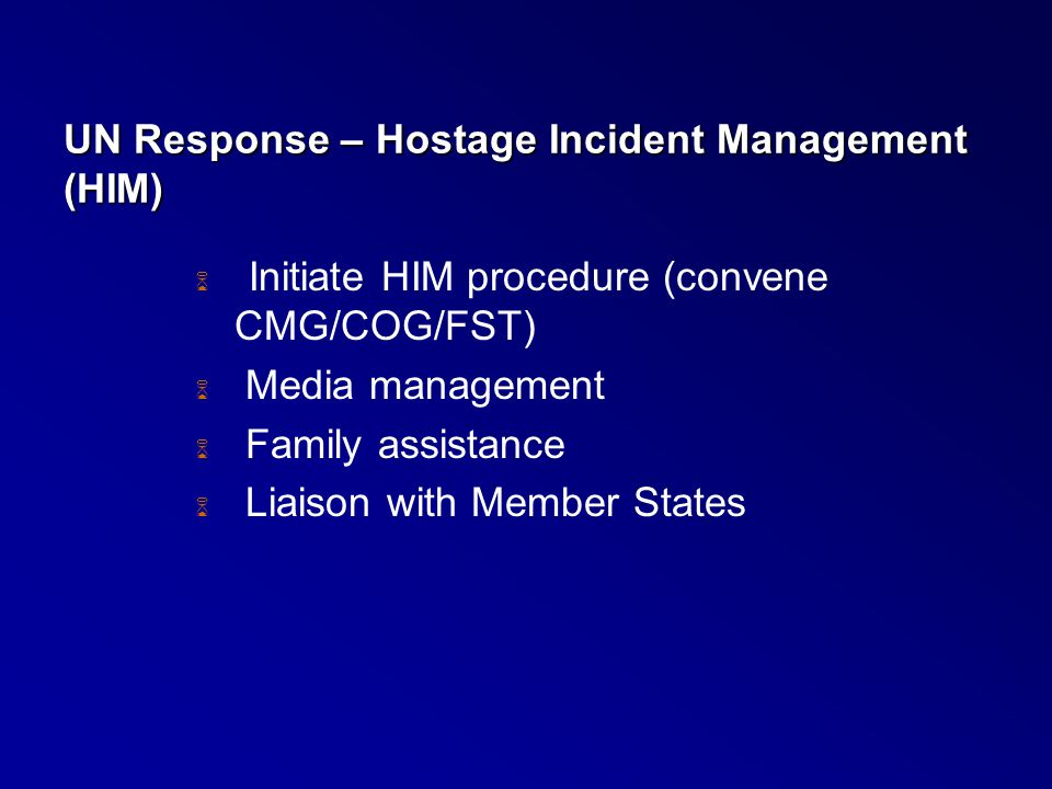 UN Response – Hostage Incident Management (HIM)