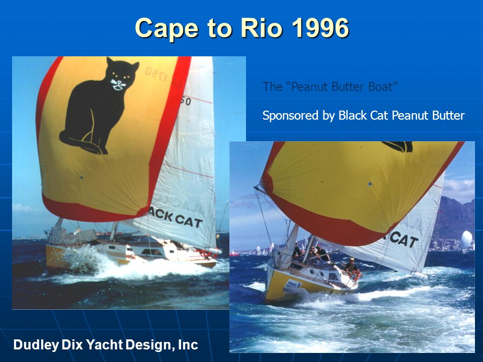 Cape to Rio 1996 Dudley Dix Yacht Design, Inc The Peanut Butter Boat