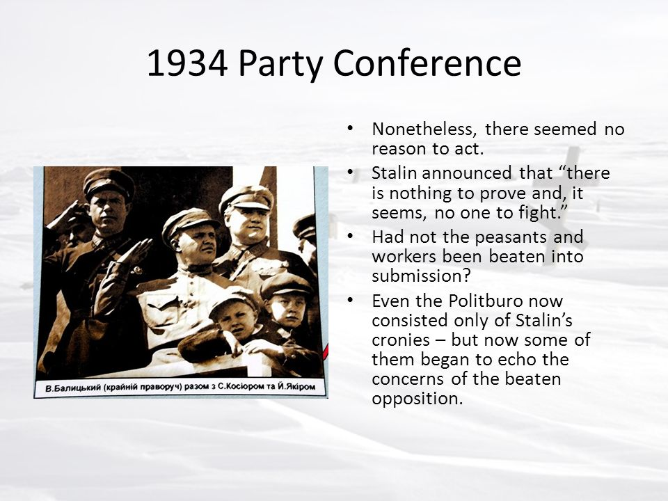 1934 Party Conference Nonetheless, there seemed no reason to act.