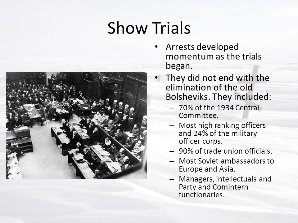 Show Trials Arrests developed momentum as the trials began.