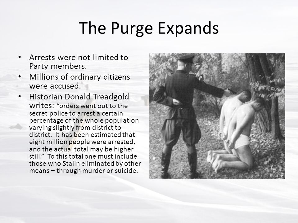 The Purge Expands Arrests were not limited to Party members.