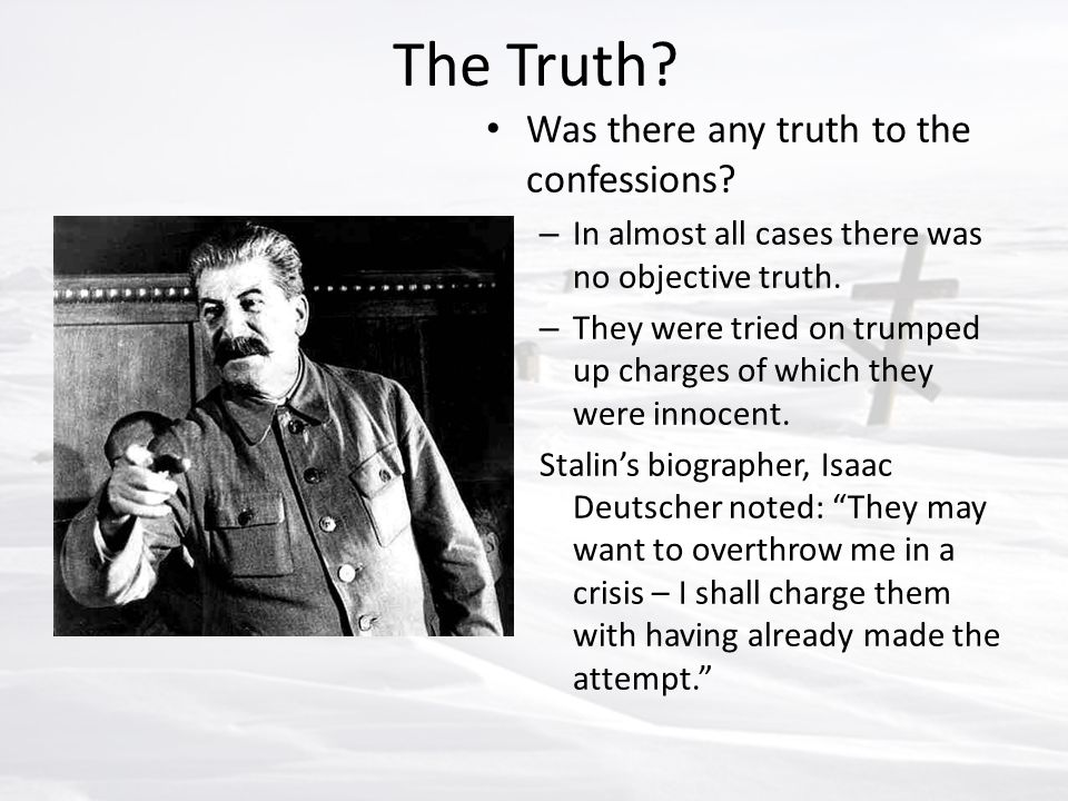 The Truth Was there any truth to the confessions