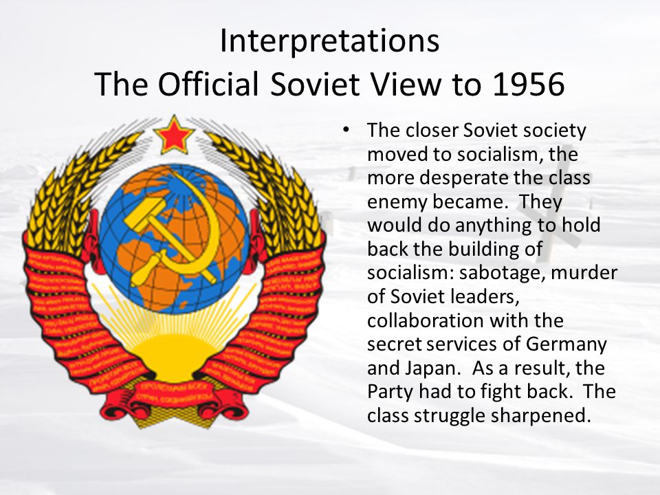 Interpretations The Official Soviet View to 1956