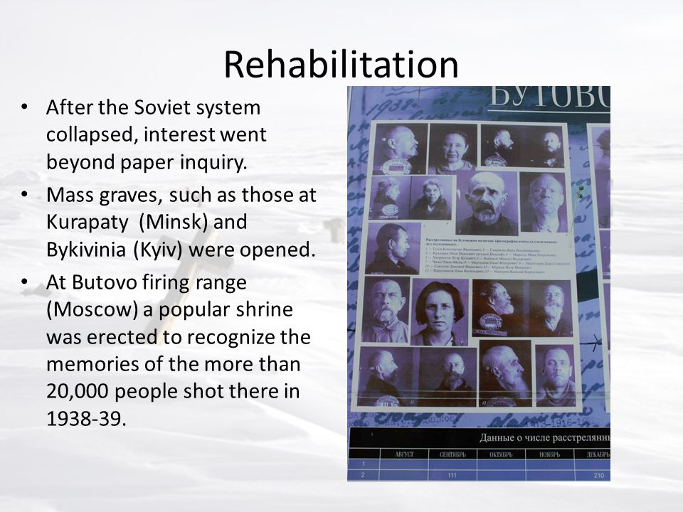 Rehabilitation After the Soviet system collapsed, interest went beyond paper inquiry.