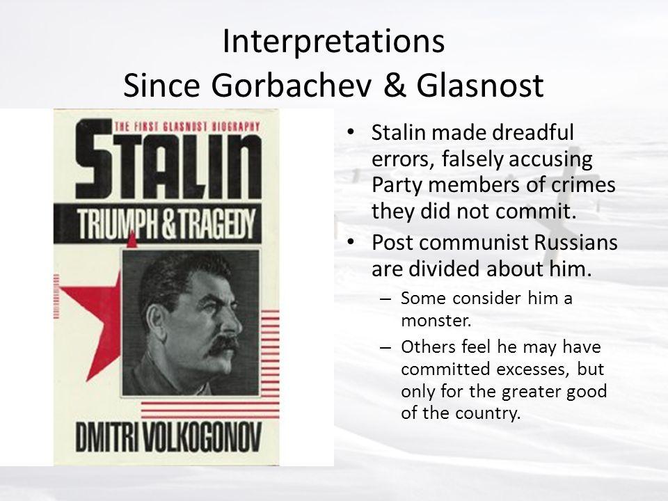 Interpretations Since Gorbachev & Glasnost