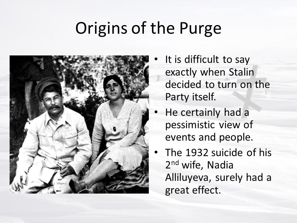 Origins of the Purge It is difficult to say exactly when Stalin decided to turn on the Party itself.