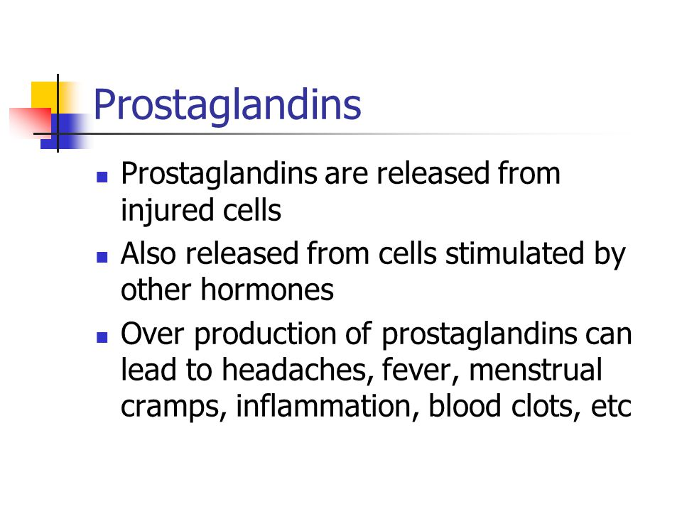 Prostaglandins Prostaglandins are released from injured cells