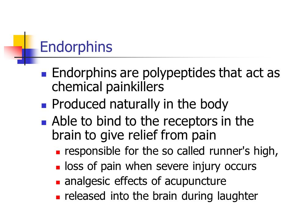 Endorphins Endorphins are polypeptides that act as chemical painkillers. Produced naturally in the body.