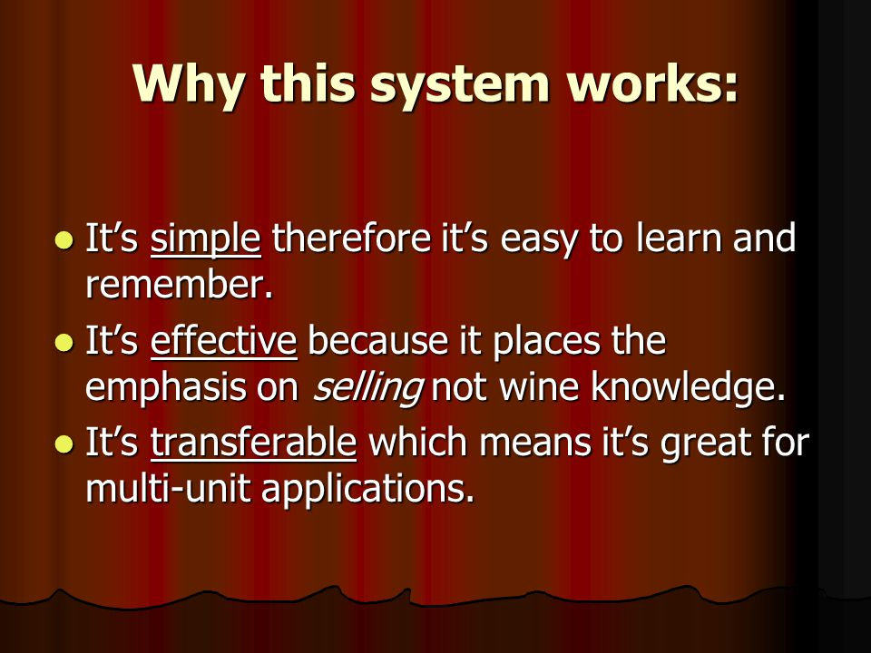 Why this system works: It's simple therefore it's easy to learn and remember.