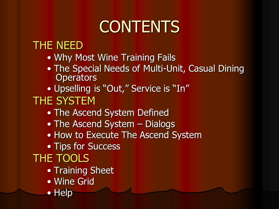 CONTENTS THE NEED THE SYSTEM THE TOOLS • Why Most Wine Training Fails