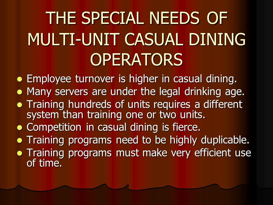 THE SPECIAL NEEDS OF MULTI-UNIT CASUAL DINING OPERATORS