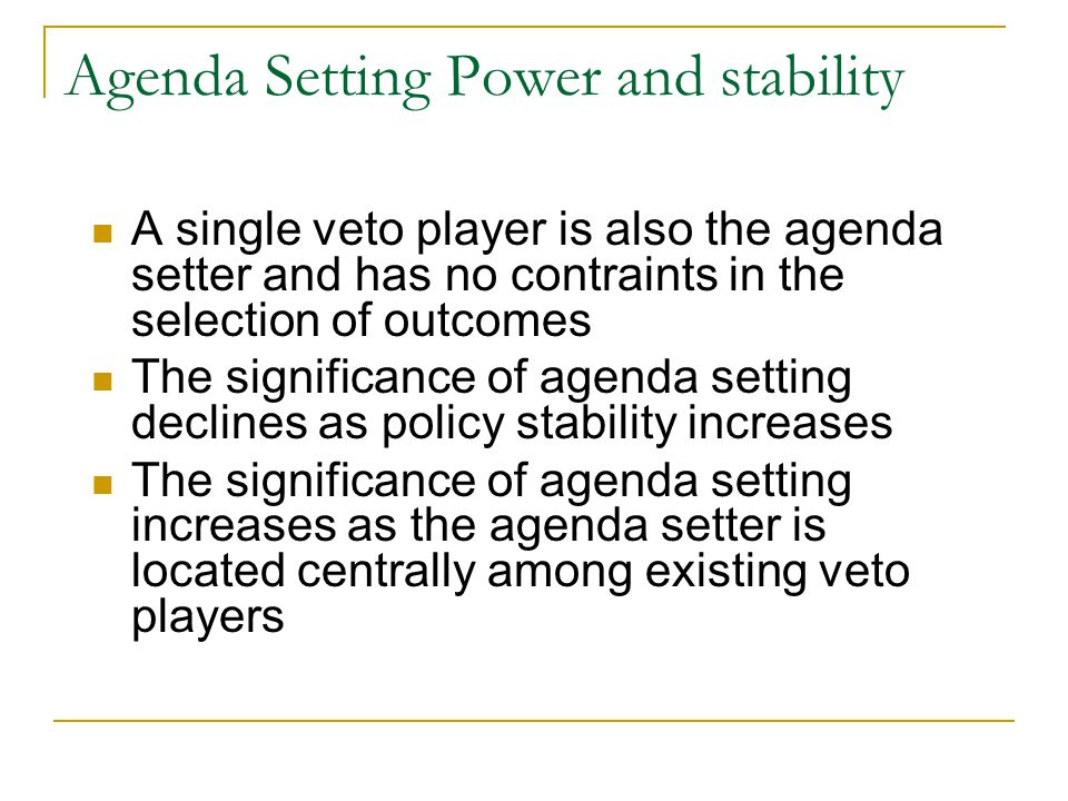 Agenda Setting Power and stability