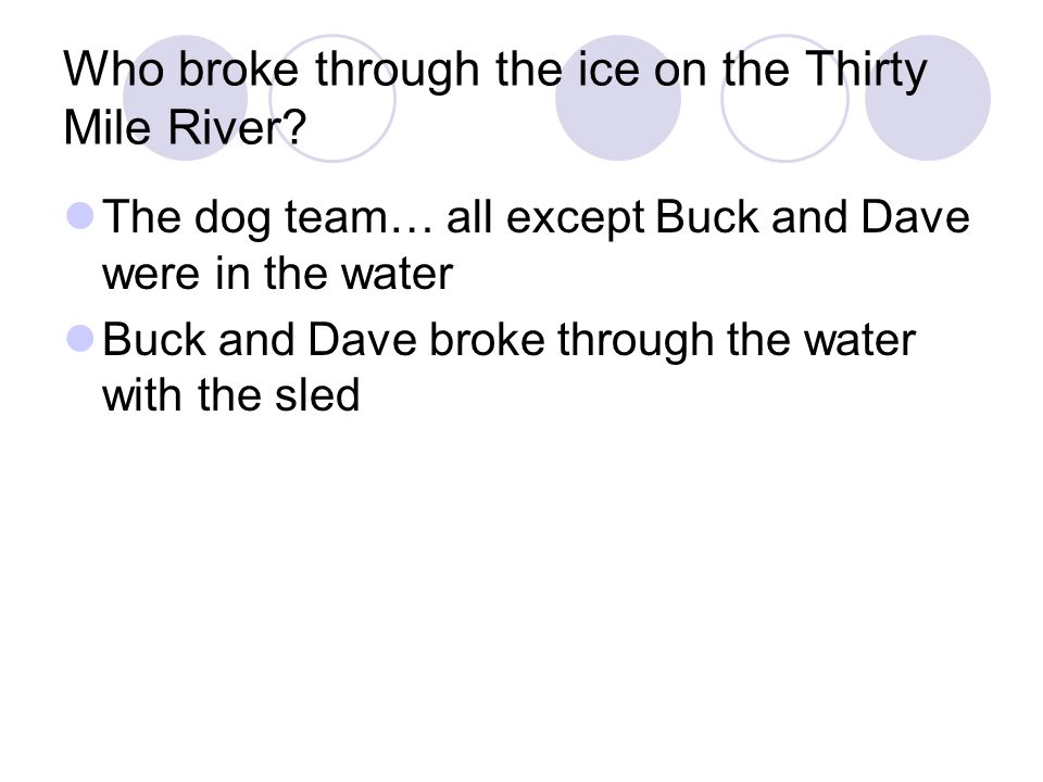 Who broke through the ice on the Thirty Mile River