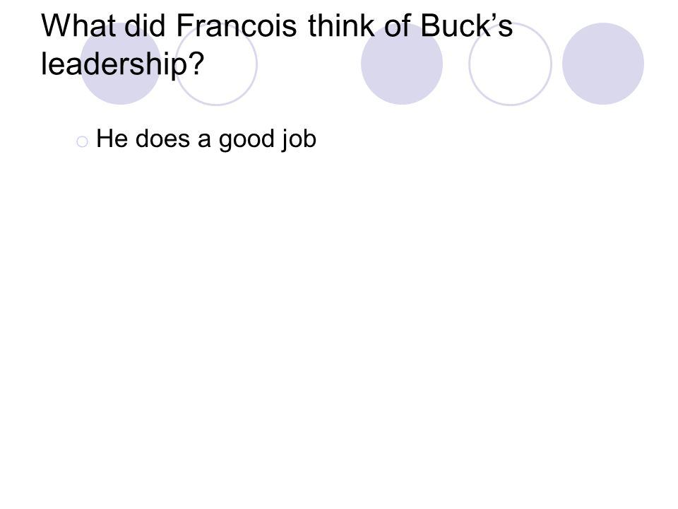 What did Francois think of Buck's leadership