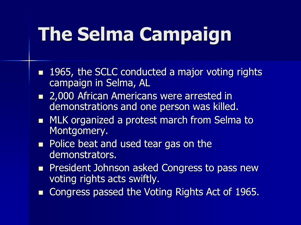The Selma Campaign 1965, the SCLC conducted a major voting rights campaign in Selma, AL.