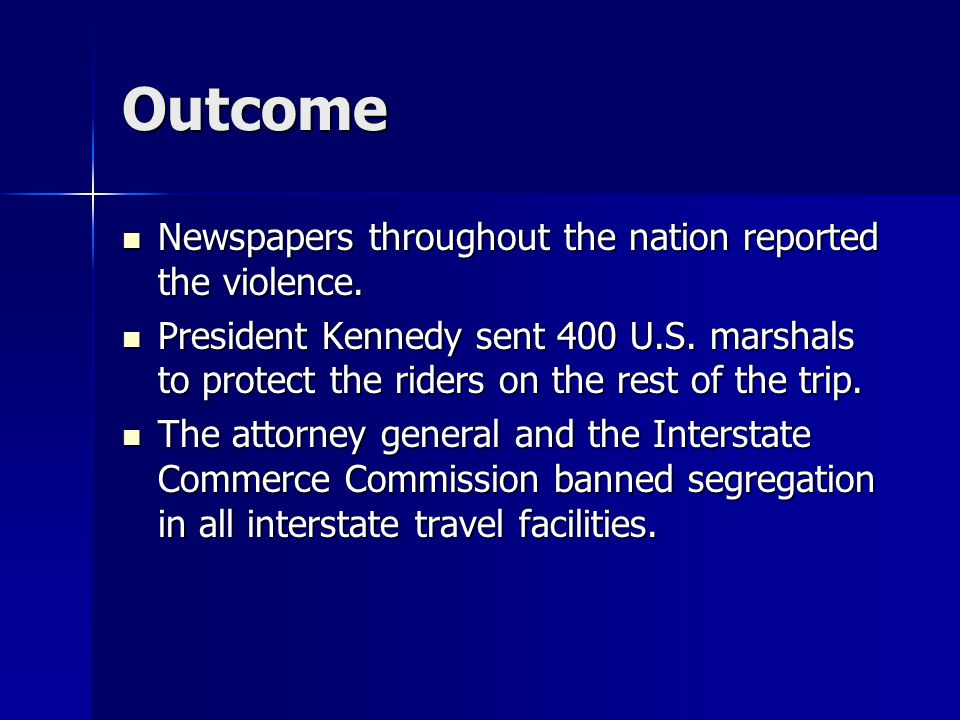 Outcome Newspapers throughout the nation reported the violence.