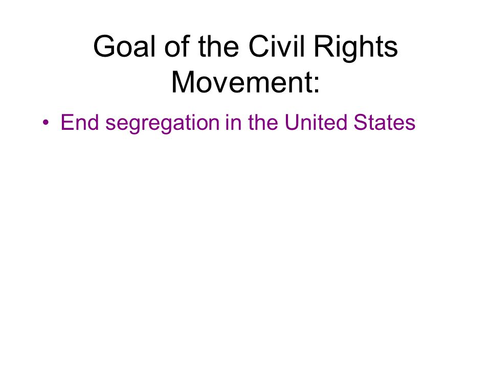 Goal of the Civil Rights Movement: