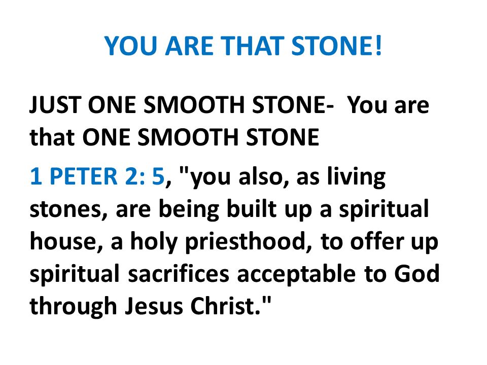 YOU ARE THAT STONE!