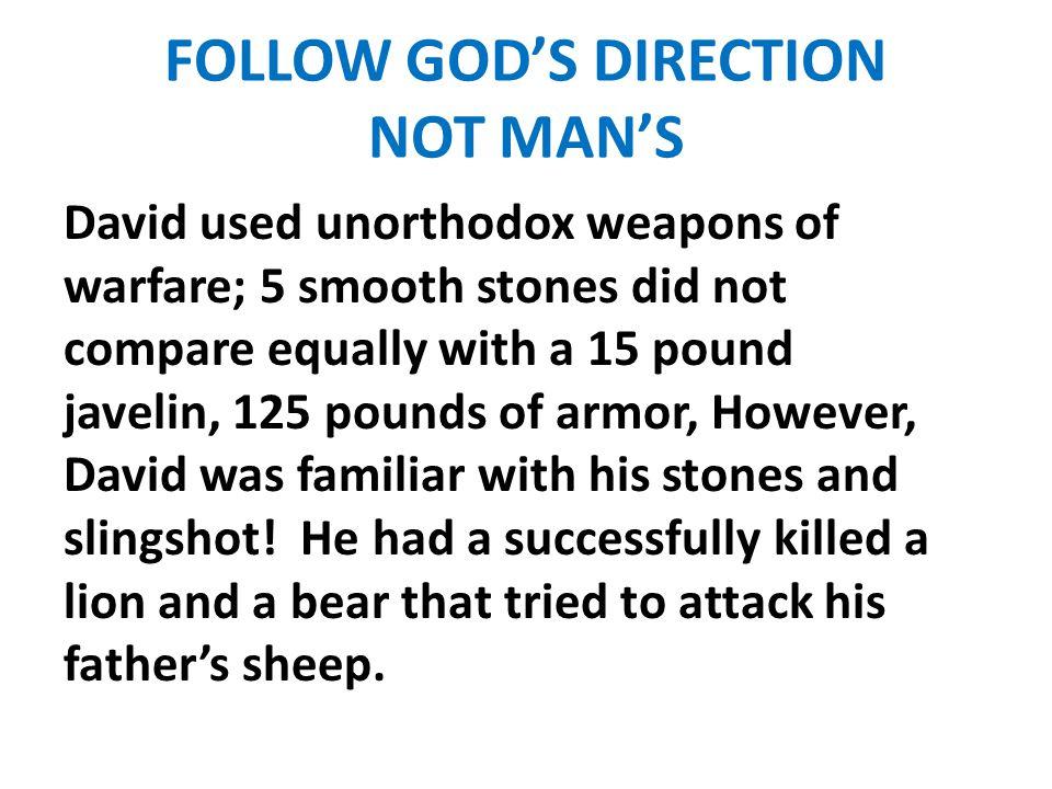 FOLLOW GOD'S DIRECTION NOT MAN'S