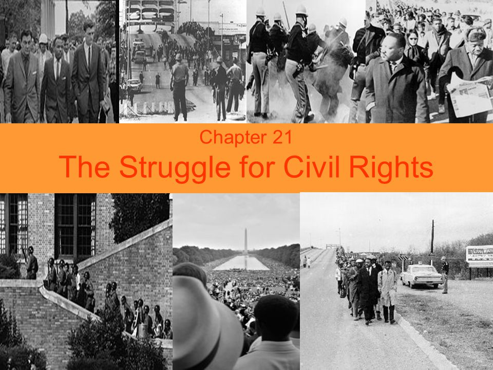 Chapter 21 The Struggle for Civil Rights