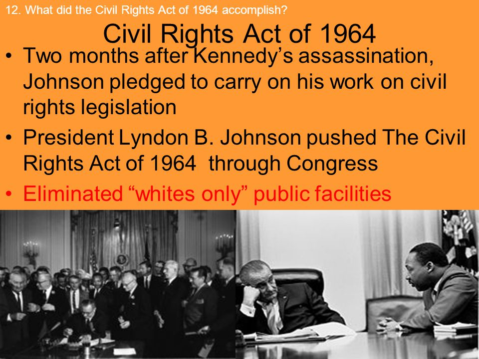 12. What did the Civil Rights Act of 1964 accomplish