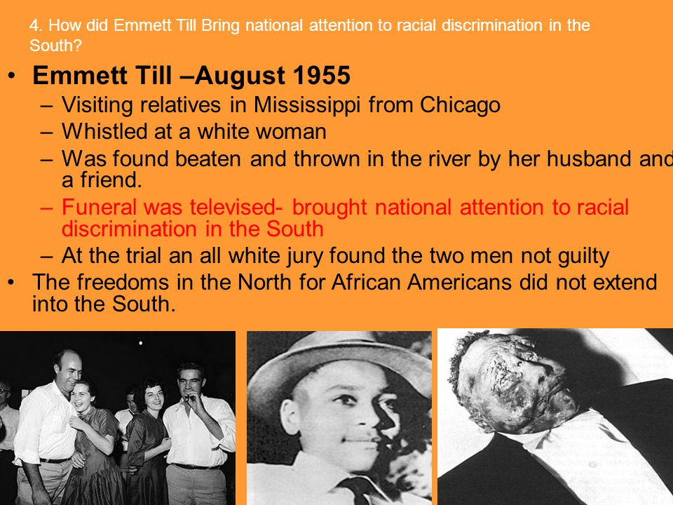 4. How did Emmett Till Bring national attention to racial discrimination in the South