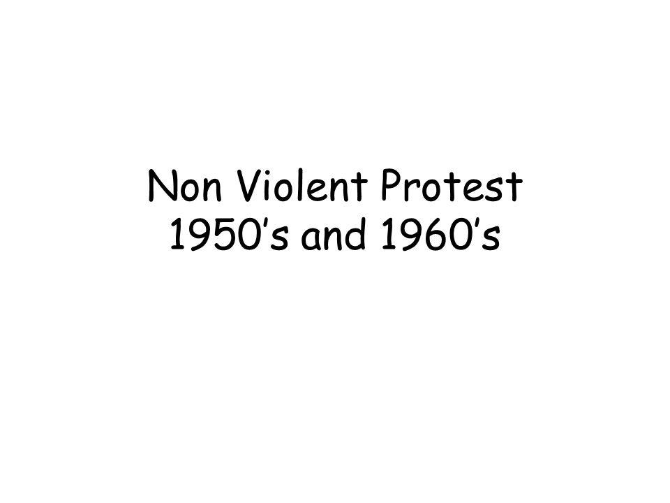 Non Violent Protest 1950's and 1960's
