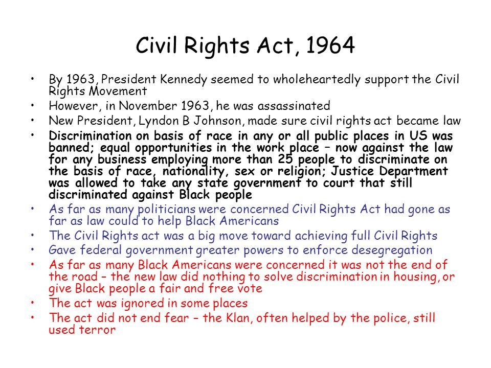 Civil Rights Act, 1964 By 1963, President Kennedy seemed to wholeheartedly support the Civil Rights Movement.